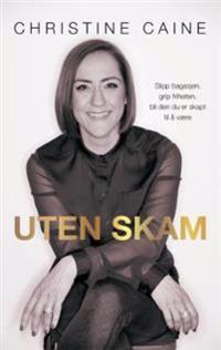 Uten skam - Christine Caine | Inprintwriters.org
