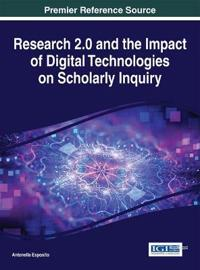 Research 2.0 and the Impact of Digital Technologies on Scholarly Inquiry