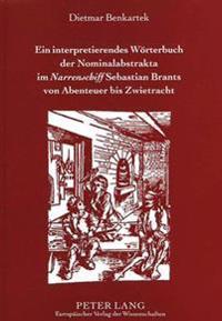 Ein Interpretierendes Woerterbuch Der Nominalabstrakta Im Narrenschiff Sebastian Brants Von Abenteuer Bis Zwietracht