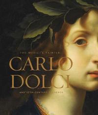Medicis painter - carlo dolci and seventeenth-century florence