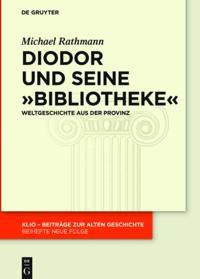 Diodor und seine &quote;Bibliotheke&quote;