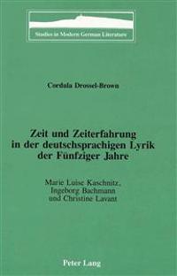 Zeit Und Zeiterfahrung in Der Deutschsprachigen Lyrik Der Funfziger Jahre
