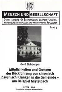 Moeglichkeiten Und Grenzen Der Rueckfuehrung Von Chronisch Psychisch Kranken in Die Gemeinde - Am Beispiel Mistelbach