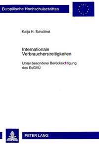 Internationale Verbraucherstreitigkeiten: Unter Besonderer Beruecksichtigung Des Eugvue