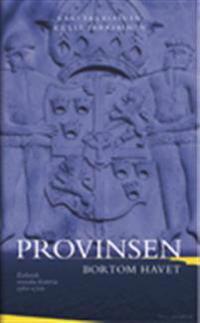 Provinsen bortom havet : estlands svenska historia 1561-1710