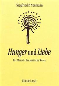Hunger Und Liebe: Der Mensch: Das Poetische Wesen