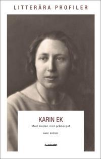Karin Ek : med kinden mot gråberget