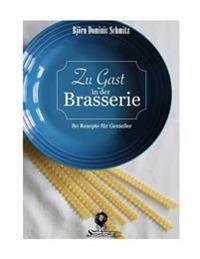 Zu Gast in Der Brasserie: 80 Rezepte Fur Geniesser