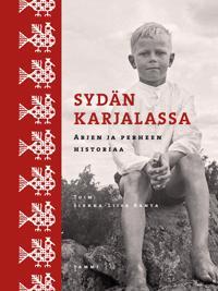 Sydän Karjalassa : arjen ja perheen historiaa