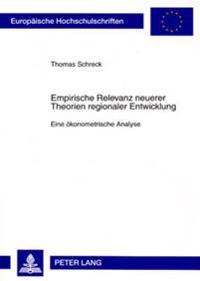 Empirische Relevanz Neuerer Theorien Regionaler Entwicklung: Eine Oekonometrische Analyse