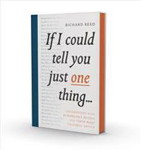 If i could tell you just one thing... - encounters with remarkable people a