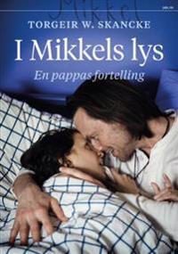 I Mikkels lys - Torgeir W. Skancke | Inprintwriters.org