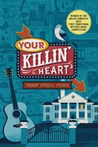 Your Killin' Heart: A Mystery