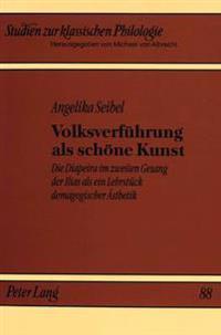 Volksverfuehrung ALS Schoene Kunst: Die Diapeira Im Zweiten Gesang Der Ilias ALS Ein Lehrstueck Demagogischer Aesthetik