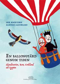 En ballongfärd genom tiden : Skandinavien, Rom, Grekland och Egypten