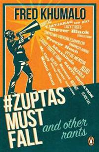 #Zuptas Must Fall and Other Rants