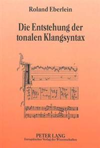 Die Entstehung Der Tonalen Klangsyntax