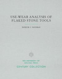 Use-Wear Analysis of Flaked Stone Tools