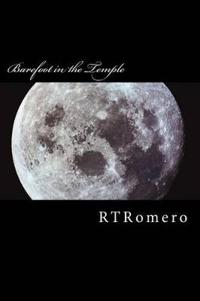 Barefoot in the Temple: Poetry of Rtromero