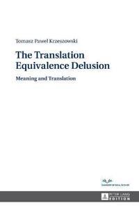 The Translation Equivalence Delusion