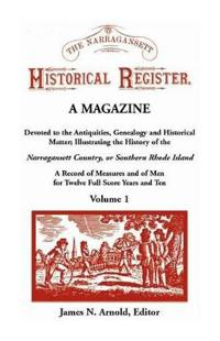 The Narragansett Historical Register, a Magazine Devoted to the Antiquities, Genealogy and Historical Matter Illustrating the History of the Narra-Gansett Country, or Southern Rhode Island. a Record of Measures and of Men for Twelve Full Score Years and Ten, V