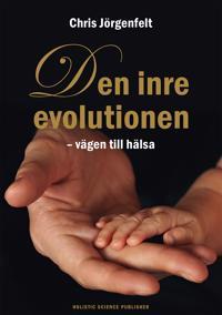 Den inre evolutionen : vägen till hälsa