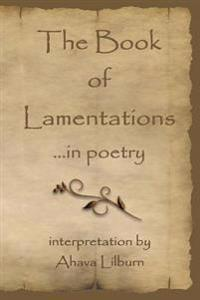 The Book of Lamentations: ...in Poetry