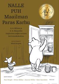 Nalle Puh : Maailman Paras Karhu - kirja jossa koemme Nalle Puhin seurassa seikkailujen vuoden Puolen Hehtaarin Puistossa