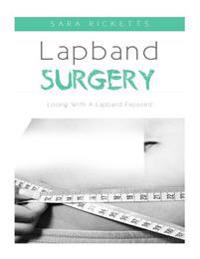 Lapband Surgery: Losing with a Lapband Exposed
