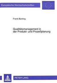Qualitaetsmanagement in Der Produkt- Und Prozessplanung: Stand Der Realisation Am Beispiel Der Deutschen Elektro- Und Elektronikindustrie