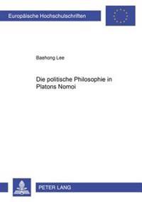 Die Politische Philosophie in Platons Nomoi