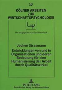 Entwicklungen Von Und in Organisationen Und Deren Bedeutung Fuer Eine Humanisierung Der Arbeit Durch Qualitaetszirkel