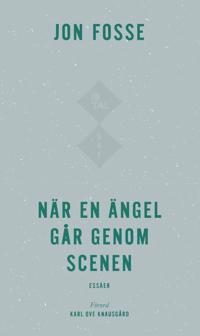 När en ängel går genom scenen - Jon Fosse, Karl Ove Knausgård pdf epub
