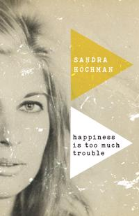 Happiness Is Too Much Trouble