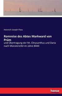Romreise Des Abtes Markward Von Prum