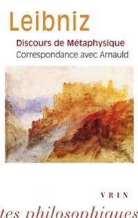 Discours de Metaphysique Correspondance Avec Arnauld