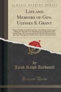 Life and Memoirs of Gen. Ulysses S. Grant