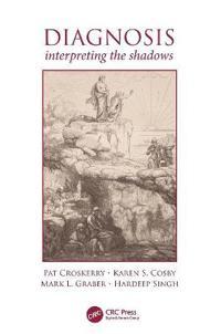 Diagnosis: Interpreting the Shadows