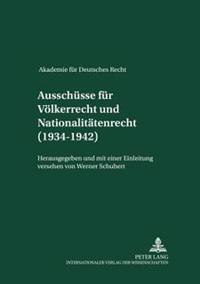 Ausschuesse Fuer Voelkerrecht Und Fuer Nationalitaetenrecht (1934-1942)