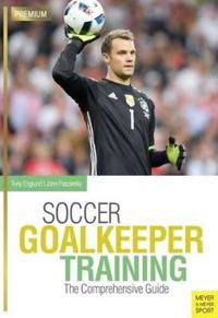 Soccer Goalkeeper Training: The Comprehensive Guide