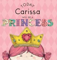 Today Carissa Will Be a Princess