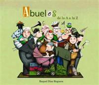 Abuelos de La A A La Z / Grandfather's from A to Z