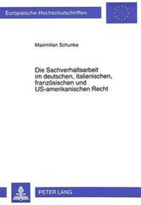 Die Sachverhaltsarbeit Im Deutschen, Italienischen, Franzoesischen Und Us-Amerikanischen Recht: Vereinheitlichungsmoeglichkeiten Im Hinblick Auf Art.