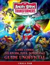 Angry Birds Transformers Game Codes, Telepods, Toys, Download Guide Unofficial