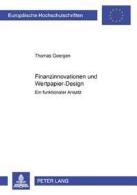 Finanzinnovationen Und Wertpapier-Design: Ein Funktionaler Ansatz