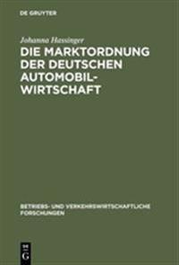 Die Marktordnung Der Deutschen Automobilwirtschaft