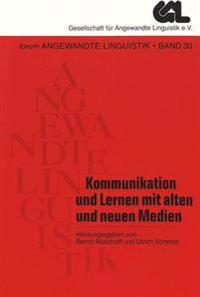 Kommunikation Und Lernen Mit Alten Und Neuen Medien: Beitraege Zum Rahmenthema -Schlagwort Kommunikationsgesellschaft- Der 26. Jahrestagung Der Gesell
