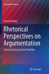 Rhetorical Perspectives on Argumentation