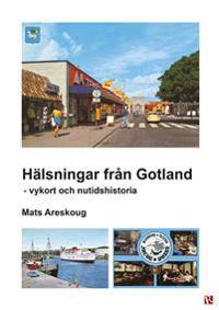 Hälsningar från Gotland : vykort och nutidshistoria