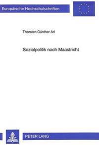 Sozialpolitik Nach Maastricht Kompetenzgefuege Und Rechtssetzung
